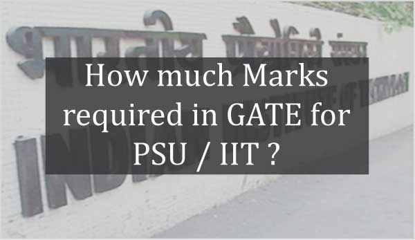 How-much-marks-required-in-GATE-for-PSU-IIT