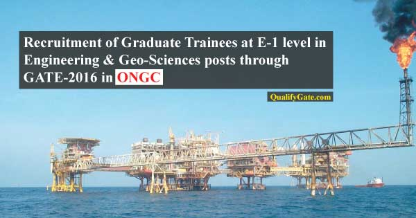 ONGC Recruiting Engineers through GATE 2016 : Apply Now