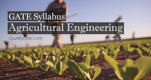 Gate 2018 Syllabus For Agricultural Engineering Ag