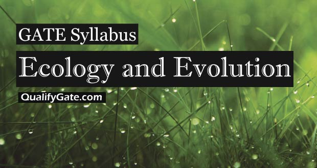 GATE 2018 Syllabus for Ecology and Evolution