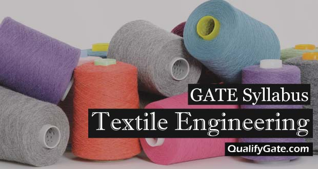 GATE 2018 Syllabus for Textile Engineering and Fibre Science