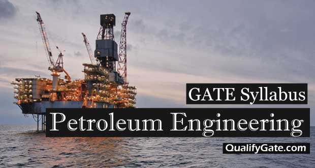Gate 2018 Syllabus For Petroleum Engineering Pe