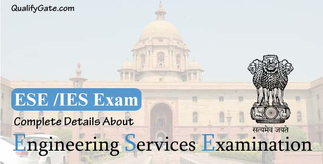 ESE 2019 Complete Detail about IES Exam & Syllabus