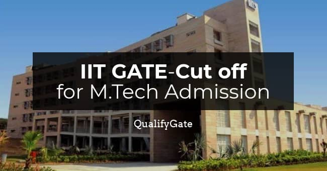 IIT Gate Cut off for M Tech Admission (2018-2012)